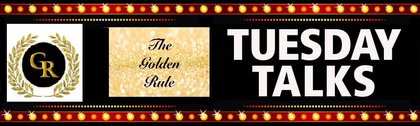 golden rule - tuesday talks